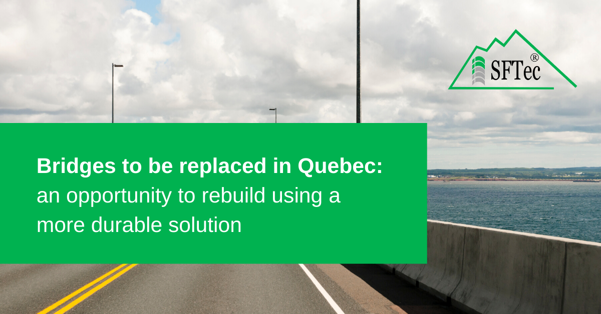 Bridges to be replaced in Quebec: an opportunity to rebuild using a more durable solution